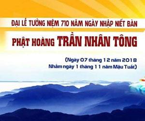 THÔNG BẠCH Tổ chức Đại lễ tưởng niệm lần thứ 710 ngày Đức vua - Phật hoàng Trần Nhân Tông nhập Niết bàn