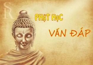 Phật Học Vấn Đáp (P.3)