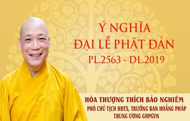 Ý nghĩa Phật đản PL.2563 – DL.2019 của Hòa thượng Phó Chủ tịch HĐTS, Trưởng Ban Hoằng pháp Trung ương
