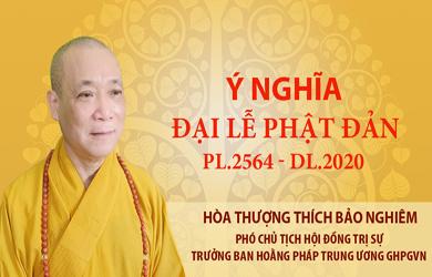 Ý nghĩa Phật đản PL.2564 – DL.2020 của Hòa thượng Phó Chủ tịch HĐTS, Trưởng Ban Hoằng pháp Trung ương